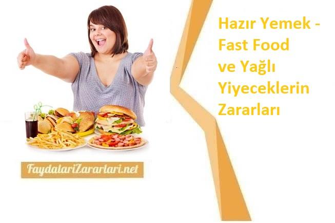 Hazır Yemek - Fast Food - ve Yağlı Yiyeceklerin Zararları